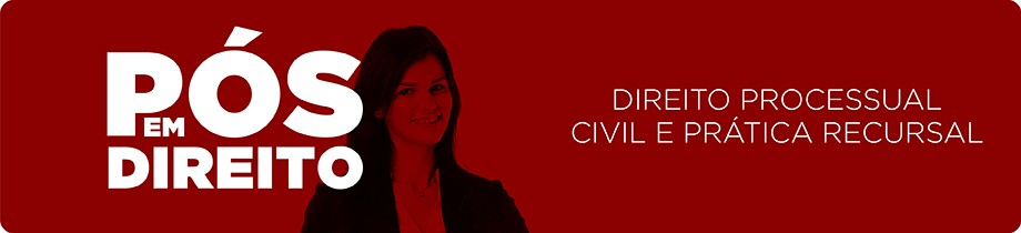 Direito Processual Civil e Prática Recursal