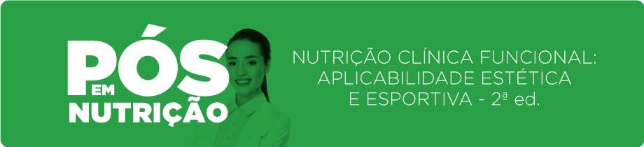 Nutrição clínica funcional: aplicabilidade estética e esportiva