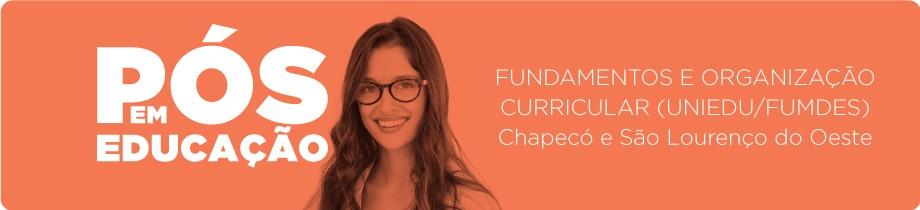 Fundamentos e Organização Curricular - Chapecó