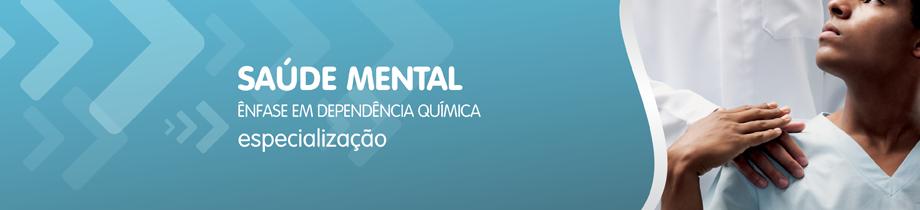 Saúde Mental - Ênfase em Dependência Química